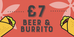 Beer & Burrito for £7