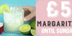 £5 Margaritas
